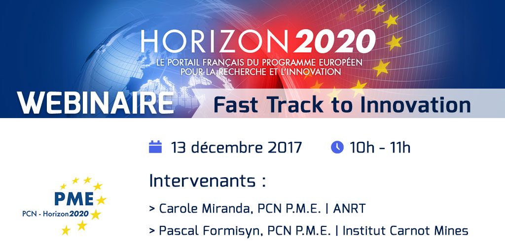 Webianire H2020 Fast Track to Innovation - 13 décembre 2017