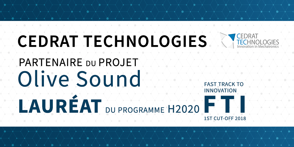 Cedrat Technologies, partenaire du projet Olive Sound, lauréat du programme H2020 FTI