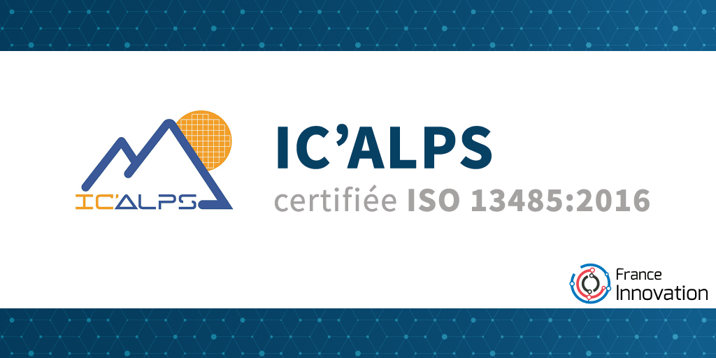 IC'Alps certifiée ISO 13485:2016 pour la conception et la fourniture de circuits intégrés pour les dispositifs médicaux