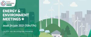France Innovation Meetings - Energy Environment